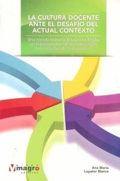 La cultura docente ante el desafio del actual contexto
