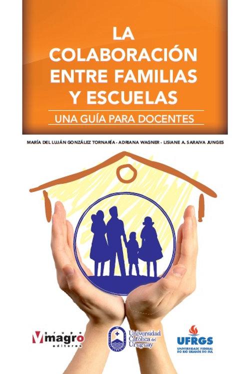 La Colaboración entre Familia y Escuela (Una Guía para Docentes)