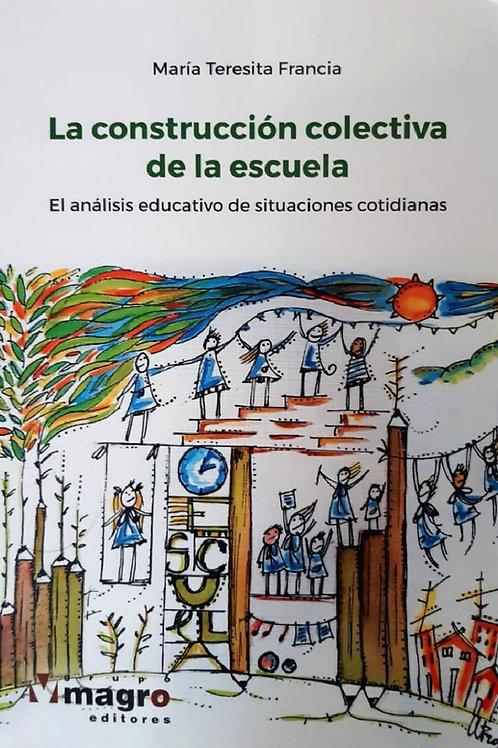La Construcción Colectiva de la Escuela