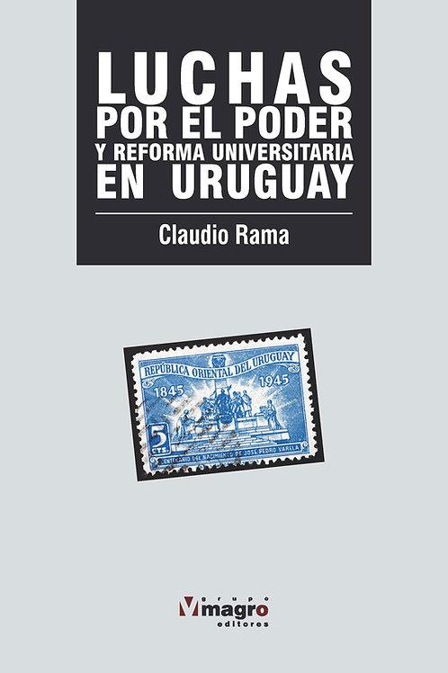 Luchas de Poder y Reforma Universitaria en el Uruguay