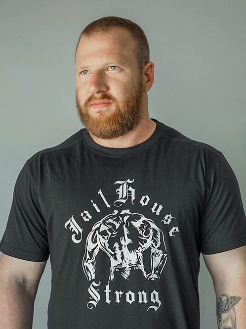 Jailhouse Strong T-Shirt