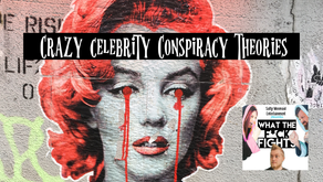 Crazy Celebrity Conspiracy Theories — WTFF Podcast Episode 33