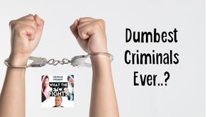 World's Worst Criminals - WTFF Podcast Episode 17