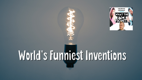 World's Funniest Inventions - WTFF Podcast 19