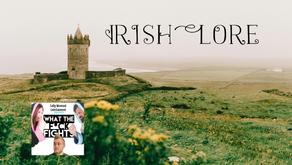 Irish Lore - WTFF podcast Episode 05