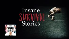 Insane Survival Stories - WTFF Podcast Episode 08