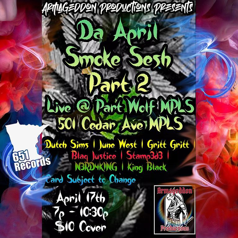 The April Smoke Sesh, Part 2