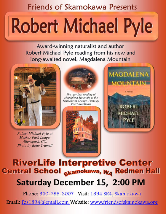 ҉҉҉Robert Michael Pyle ~ Magdalena Mountain, Author Reading/Book-signing in Skamokawa, this Saturday