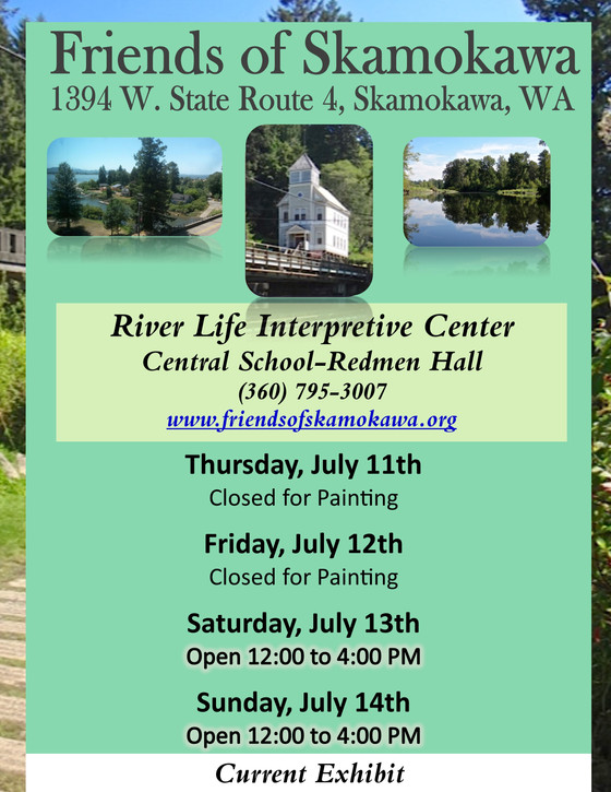 Friends of Skamokawa Weekly Schedule July 11th through July 14th
