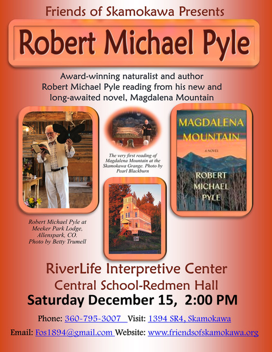 Robert Michael Pyle reading from his new novel Magdalena Mountain in Skamokawa on December 15th at 2