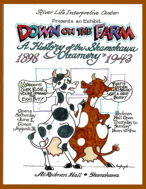 """Down on the Farm""  An historic presentation of The Skamokawa Creamery Farmers Association; 1898 thr"