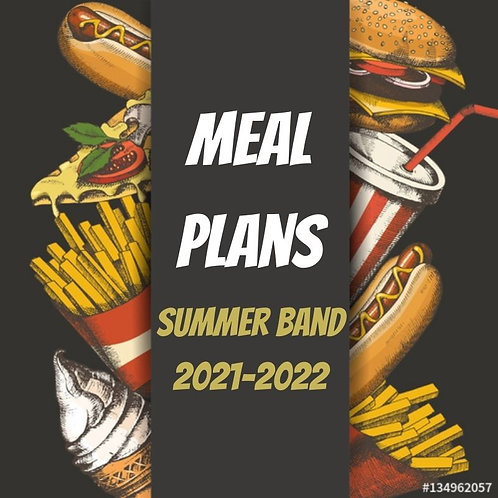 Summer Band Meal Plans 2021-2022