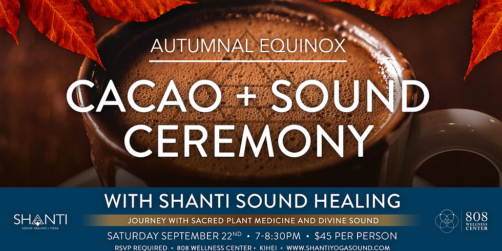 Autumanl Equinox Cacao + Sound Ceremony