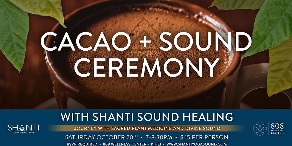Shanti Cacao + Sound Ceremony @ 808 Wellness