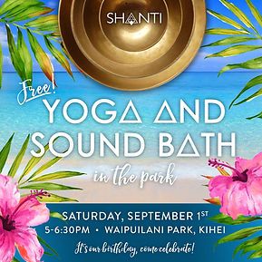shanti sound healing, sound bath, free, maui, waipuilani park, event, maui event, birthday, shanti birthday, meditation, yga in the park, yoga