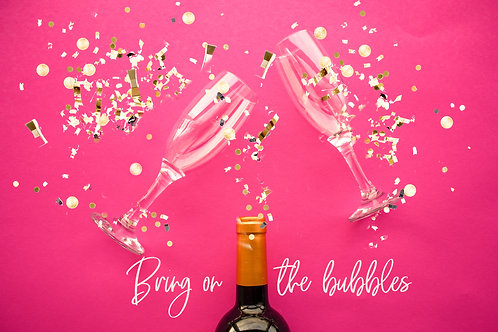 bring on the bubbles