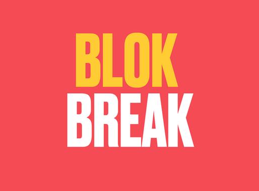 BLOK BREAK