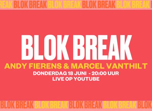 Blok Break #6: Andy Fierens & Marcel Vanthilt
