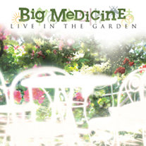Big Medicine - Live In The Garden