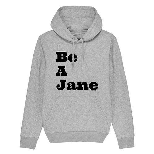 Hoodie Be A Jane