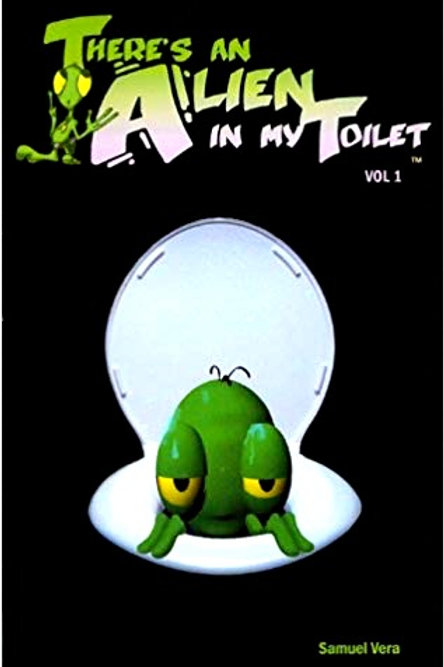 There's an Alien in my Toilet Vol #1 B&W 175 Pages