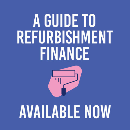 Our Guide to Refurbishment Finance