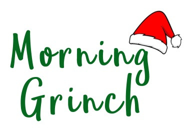 Morning Grinch