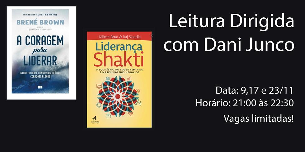 Leitura dirigida com Dani Junco - Liderança Shakti e A Coragem para liderar