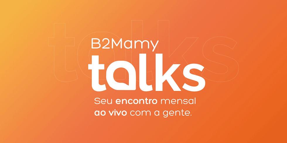 B2Mamy Talks - 2º Edição
