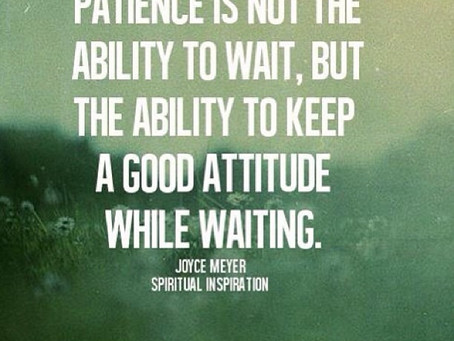 Patience is over-rated!