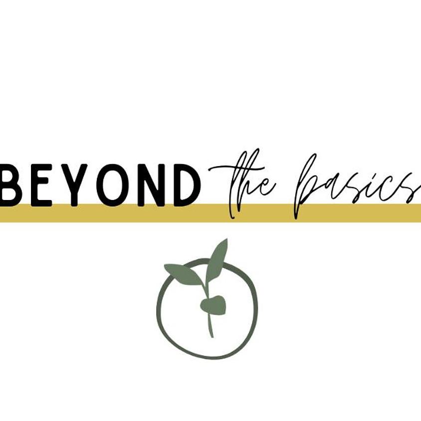 Beyond the Basics - 8 Week Series