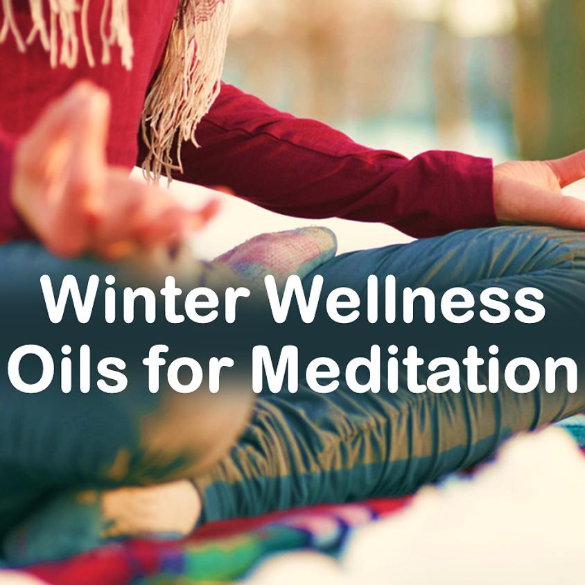 Winter Wellness Oils for Meditation