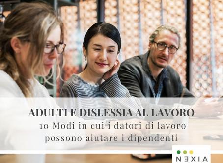 Adulti e dislessia al lavoro: 10 modi in cui i datori di lavoro possono aiutare i dipendenti