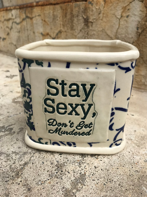 Stay Sexy, Don't Get Murdered pencil cup