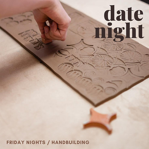 Friday Date Night- Hand-Building