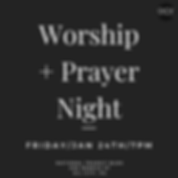 Worship + Prayer (2) 7pm.png