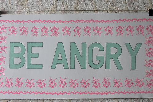 Be Angry.