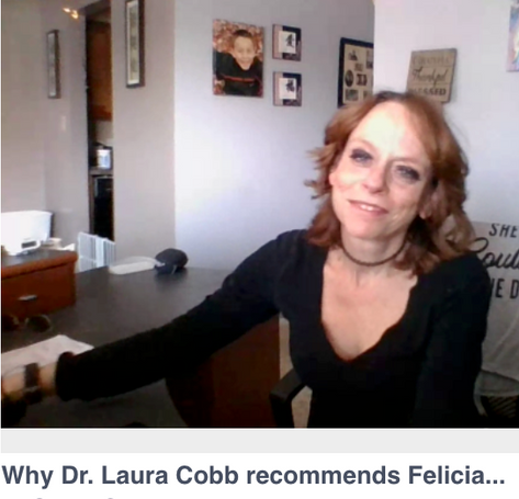 Why Dr. Laura recommends Felicia....