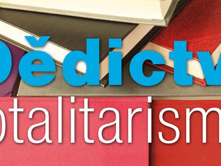 Totalitarismus je stále s námi!