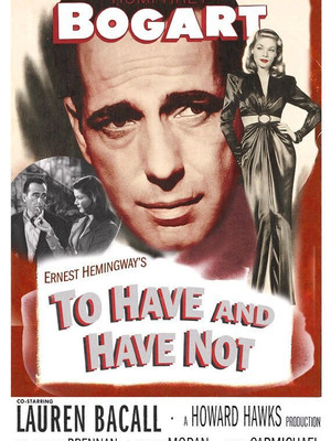 To Have and Have Not (Howard Hawks, 1944)