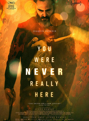 You Were Never Really Here (Lynne Ramsay, 2017)