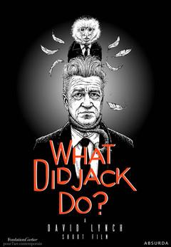 What Did Jack Do? (David Lynch, 2017)