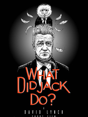 What Did Jack Do? (David Lynch, 2017)