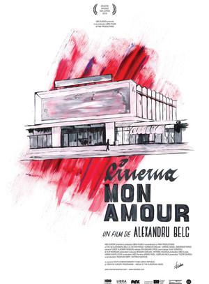 Cinema, mon amour (Alexandru Belc, 2015)