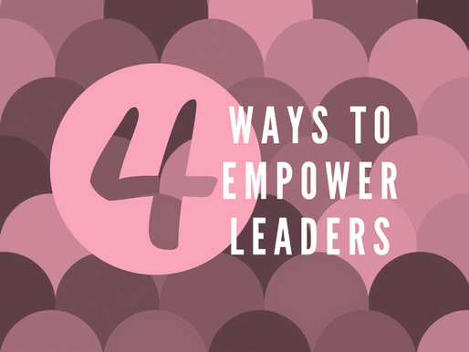 4 Ways to Empower Your Leadership