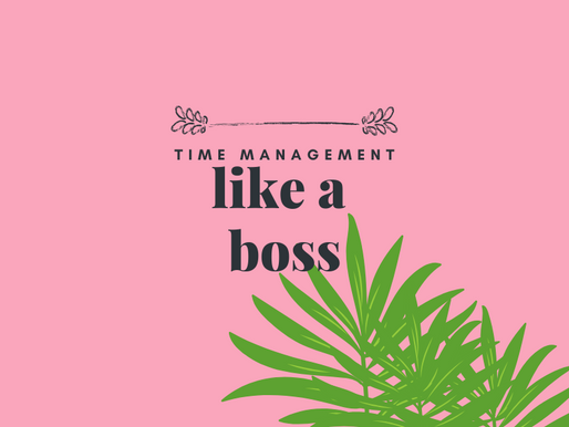 5 Steps to Time Manage, Like a Boss