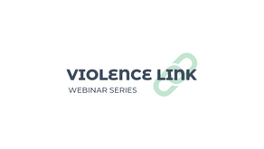 Violence Link Webinar Series