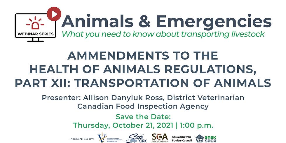 Animals & Emergencies: Amendments to the Health of Animals Regulations, Part XII
