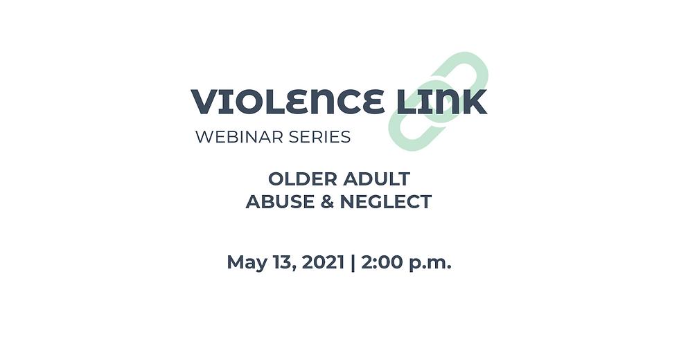 Violence Link Webinar Series: Older Adult Abuse
