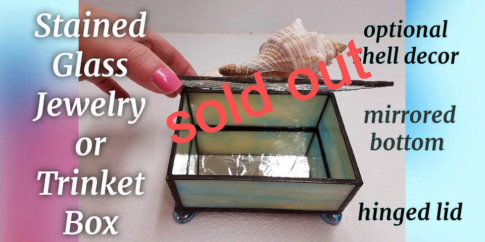 Party of 5 Jewelry /Trinket Stained Glass Box Workshop